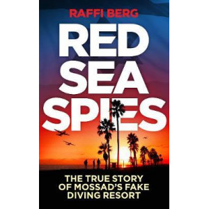 Red Sea Spies:  True Story of Mossad's Fake Diving Resort