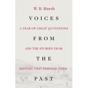 Voices From the Past: A year of great quotations - and the stories from history that inspired them