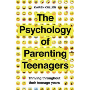 Psychology of Parenting Teenagers: Thriving throughout their teenage years