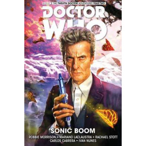 Doctor Who: The Twelfth Doctor: Volume 6: Sonic Boom