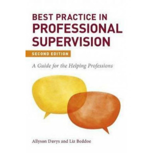 Best Practice in Professional Supervision, Second Edition: A Guide for the Helping Professions (2nd Revised edition, 2020)