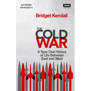 Cold War: A New Oral History of Life Between East and West