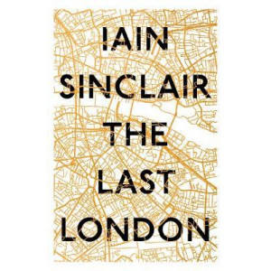 Last London: True Fictions from an Unreal City
