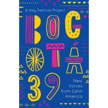 Bogota 39: New Voices from Latin America