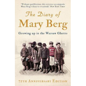 Diary of Mary Berg: Growing Up in the Warsaw Ghetto - 75th Anniversary Edition