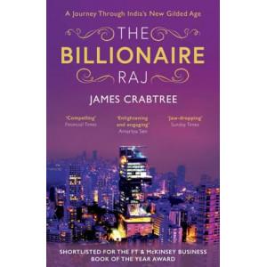 Billionaire Raj: A Journey Through India's New Gilded Age, The