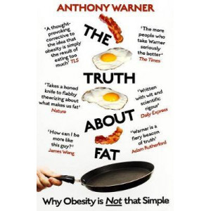 Truth About Fat, The : Why Obesity is Not that Simple