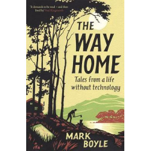 Way Home: Tales from a life without technology, The
