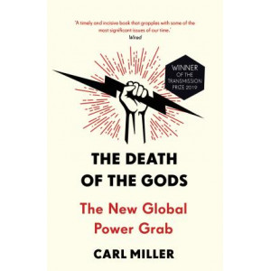Death of the Gods: The New Global Power Grab, The