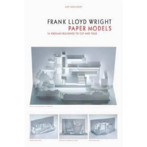 Frank Lloyd Wright Paper Models: 14 Kirigami Models to Cut and Fold