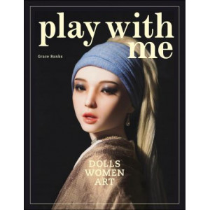 Play with Me: Dolls, Women and Art