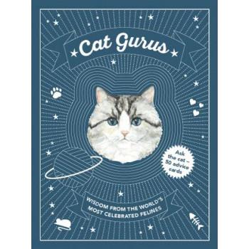 Cat Gurus: Wisdom from the World's Most Celebrated Felines