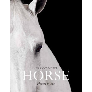 Book of the Horse: Horses in Art, The:Horses in Art