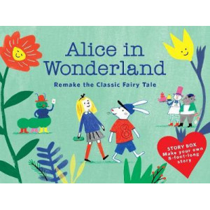 Alice in Wonderland (Story Box): Remake the Classic Fairy Tale