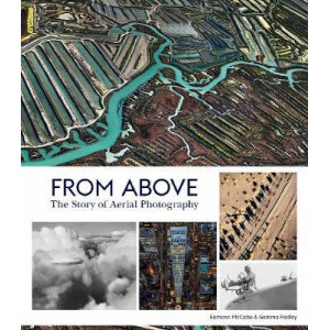 From Above:The Story of Aerial Photography: The Story of Aerial Photography
