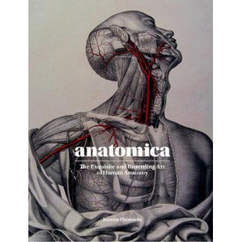 Anatomica: Exquisite and Unsettling Art of Human Anatomy