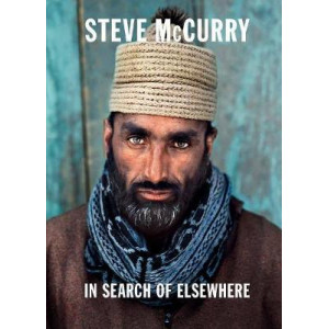 Steve McCurry In Search of Elsewhere: Unseen Images