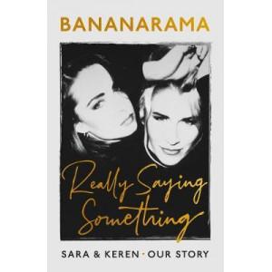 Bananarama - Really Saying Something