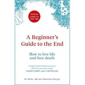 Beginner's Guide to the End, A