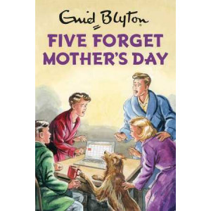 Five Forget Mother's Day