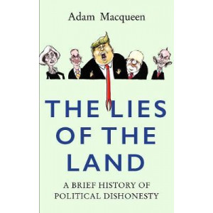Lies of the Land: A Brief History of Political Dishonesty