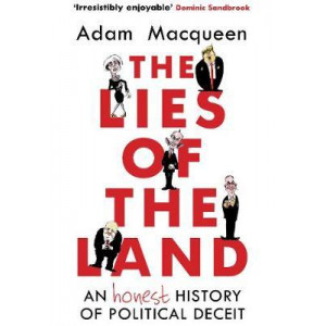 Lies of the Land: An Honest History of Political Deceit