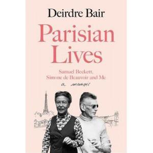 Parisian Lives: Samuel Beckett, Simone de Beauvoir and Me - a Memoir