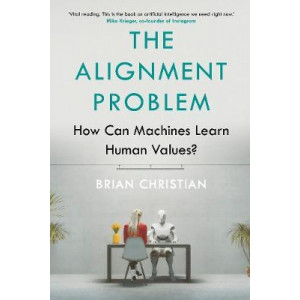 Alignment Problem: How Can Machines Learn Human Values, The