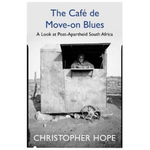 Cafe de Move-on Blues: In Search of the New South Africa
