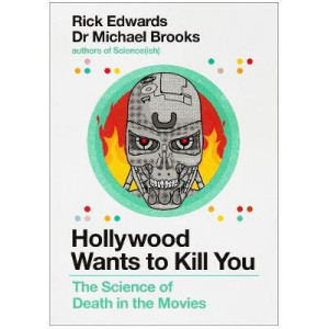 Hollywood Wants to Kill You: The Peculiar Science of Death in the Movies