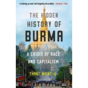 Hidden History of Burma: A Crisis of Race and Capitalism, The