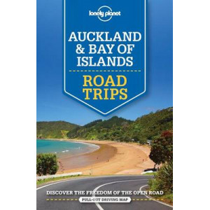 Auckland & Bay of Islands Road Trips 2016: Lonely Planet Guide