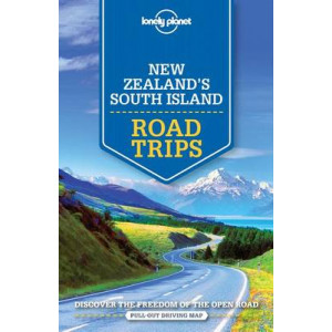 Lonely Planet New Zealand's South Island Road Trips 2016
