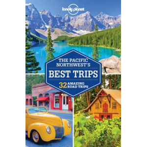 2017 Pacific Northwest's Best Trips - Lonely Planet