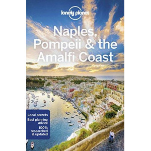 Lonely Planet Naples, Pompeii & the Amalfi Coast: 6th Edition