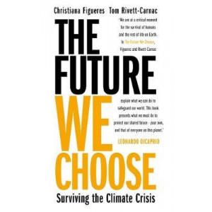 Future We Choose, The: Surviving the Climate Crisis