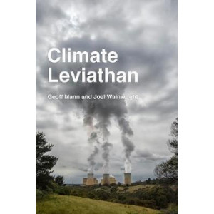 Climate Leviathan: A Political Theory of Our Planetary Future