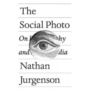 Social Photo: On Photography and Social Media, The