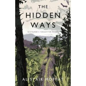 Hidden Ways: Scotland's Forgotten Roads
