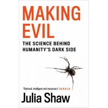 Making Evil: The Science Behind Humanity's Dark Side