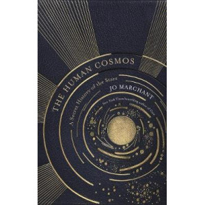 Human Cosmos: A Secret History of the Stars, The