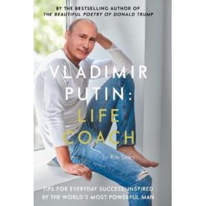 Vladimir Putin: Life Coach