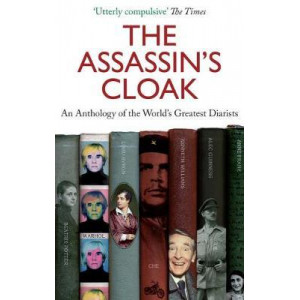 Assassin's Cloak: An Anthology of the World's Greatest Diarists, The