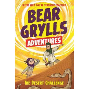 Bear Grylls Adventure 2: The Desert Challenge: By Bestselling Author and Chief Scout Bear Grylls