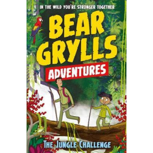 Bear Grylls Adventure 3: The Jungle Challenge: by bestselling author and Chief Scout Bear Grylls
