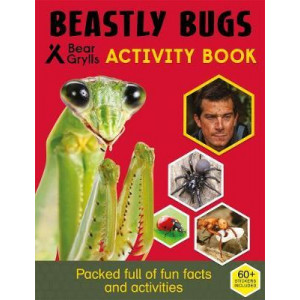 Bear Grylls Activity Series: Bugs - Bear Grylls