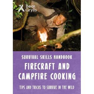 Bear Grylls Survival Skills: Firecraft & Campfire Cooking