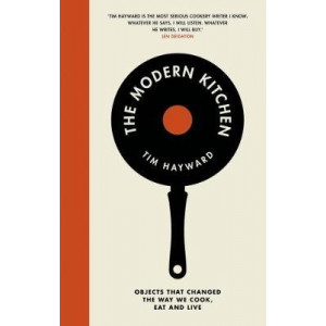 Modern Kitchen: Objects that changed the way we cook, eat and live