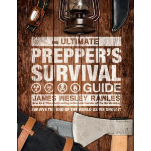 Ultimate Prepper's Survival Guide: Survive the End of the World as We Know It, The