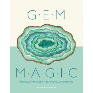 Gem Magic: Precious Stones and Their Mystical Qualities